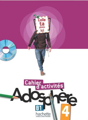 ADOSPHERE 4 B1 CAHIER ACTIVITES + CD - hachette - 9782011558732 -