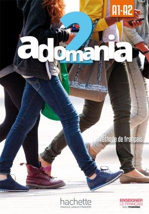 ADOMANIA 2 A1 A2 LIVRE ELEVE + DVD - hachette - 9782014015232 -