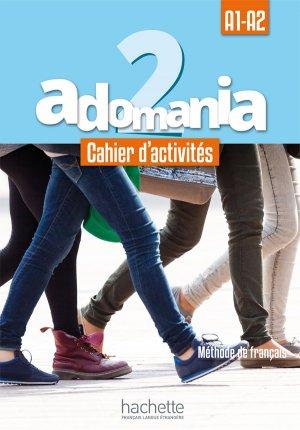 ADOMANIA 2 A1 A2 CAHIER ACTIVITES + CD- hachette - 9782014015256 -