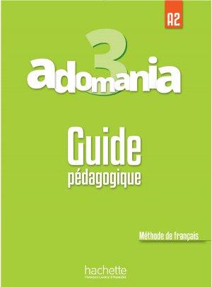 Adomania 3 : Guide pédagogique - hachette français langue etrangère - 9782014015485 -