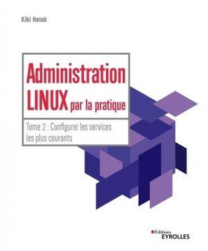 Administration Linux par la pratique - Eyrolles - 9782212679496 -