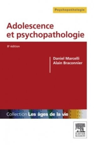 Adolescence et psychopathologie-elsevier / masson-9782294719516