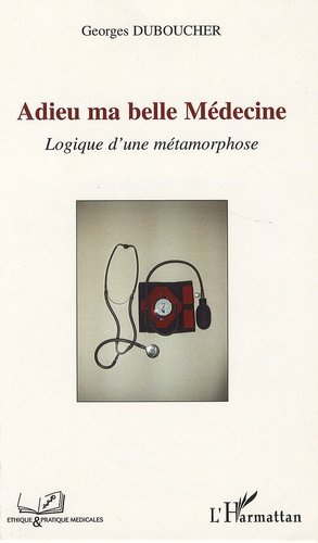 Adieu ma belle Médecine - l'harmattan - 9782296034211 -
