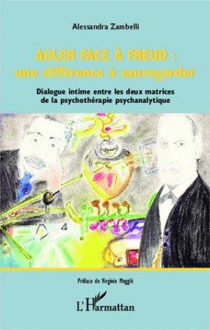 Adler face à Freud : une différence à sauvegarder. Dialogue intime entre les deux matrices de la psychothérapie psychanalytique - l'harmattan - 9782343037677 -