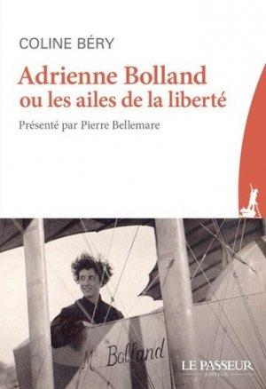 Adrienne Bolland ou les ailes de la liberté - le passeur - 9782368904657 -