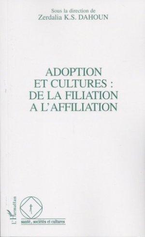 Adoption et cultures : de la filiation à l'affiliation - l'harmattan - 9782738445315 -