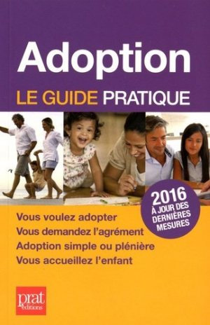Adoption. Le guide pratique, 15e édition - Prat Editions - 9782809509069 -
