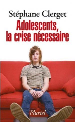 Adolescents, la crise nécessaire - hachette - 9782818505137 -
