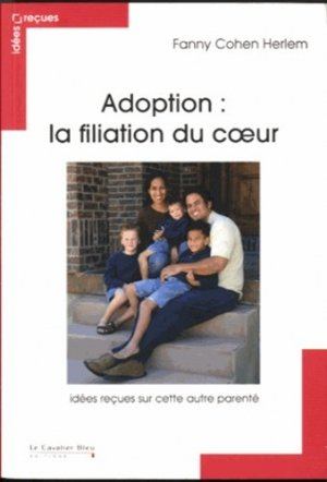 Adoption : Filiation du coeur - le cavalier bleu - 9782846705103 -