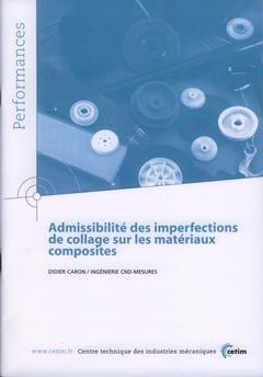 Admissibilité des imperfections de collage sur les matériaux composites - cetim - 9782854006780 -
