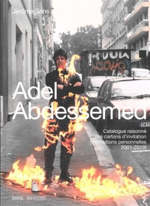 Adel Abdessemed. Catalogue raisonné des cartons d'invitation (expositions personnelles 2001-2019) - Marval - 9782862344645 -