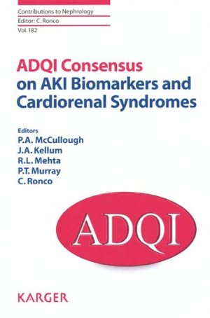 ADQI Consensus on AKI Biomarkers and Cardiorenal Syndromes - karger  - 9783318024067 -