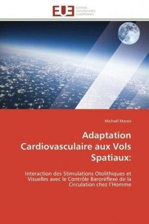Adaptation cardiovasculaire aux vols spatiaux - universitaires europeennes - 9783841783097 -