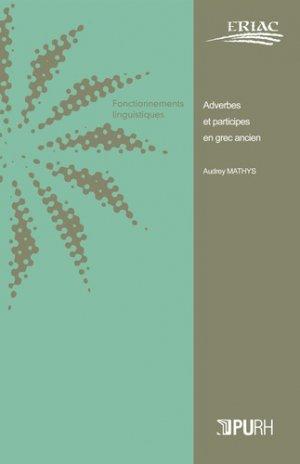 Adverbes et participes en grec ancien - presses universitaires de rouen et du havre - 9791024011585