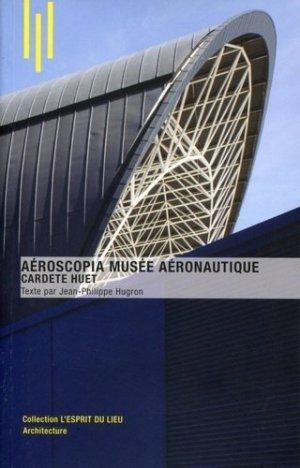 Aeroscopia Musée aéronautique. Cardete Huet - Archibooks - 9782357333574 -
