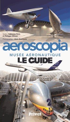 Aeroscopia, musée aéronautique - privat - 9782708992573 -
