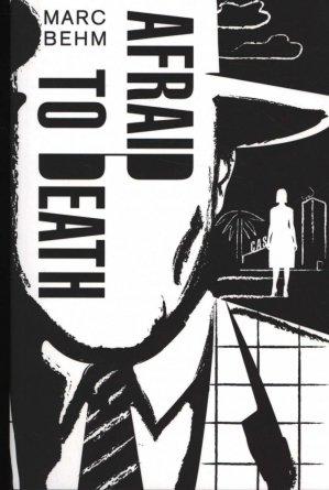 AFRAID TO DEATH  - ARCADIA - 9781911350101 -