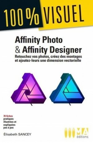 Affinity Photo et Affinity Designer - Micro Application Editions - 9782822406345 -