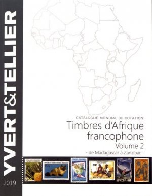 Afrique Francophone. Tome 2, de Madagascar à Zanzibar, Edition 2019 - Yvert and Tellier - 9782868142764 -