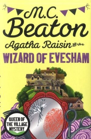 Agatha Raisin and the wizard of Evesham - little brown - 9781472121325 -