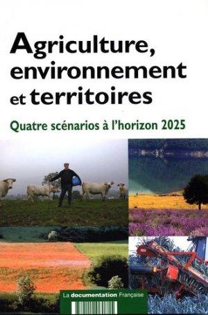 Agriculture, environnement et territoires Quatre scénarios à l'horizon 2025 - la documentation francaise - 9782110060815 -