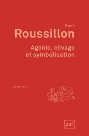 Agonie, clivage et symbolisation - puf - presses universitaires de france - 9782130608837 -