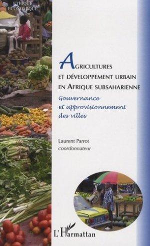 Agricultures et développement urbain en Afrique subsaharienne Gouvernance et approvisionnement des villes - l'harmattan - 9782296059061 -