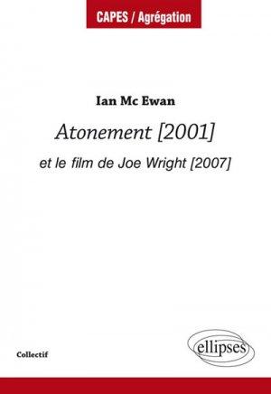 AGREGATION ANGLAIS IAN MC EWANS ATONEMENT  - ELLIPSES - 9782340021273 -