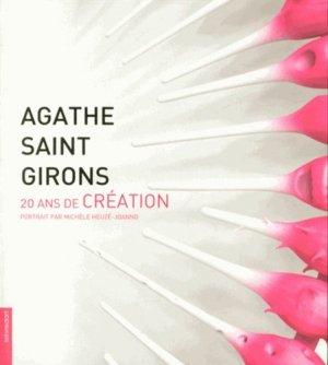 Agathe Saint Girons. 20 ans de création - Le Livre d'Art Iconofolio - 9782355321757 -