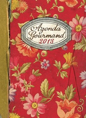 Agenda gourmand 2013 - les cuisinières sobbollire - 9782357521476 -