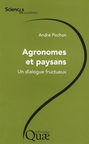 Agronomes et paysans Un dialogue fructueux - quae  - 9782759201716 -