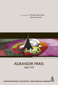 Agrandir Paris 1860 - 1970 - presses de l'universite paris-sorbonne - 9782859446956 -