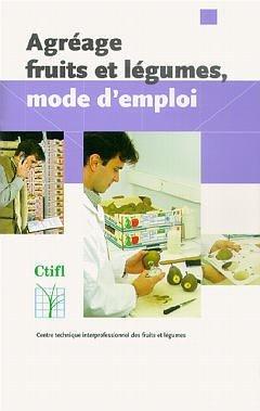 Agréage fruits et légumes, mode d'emploi - ctifl - 9782879111629 -