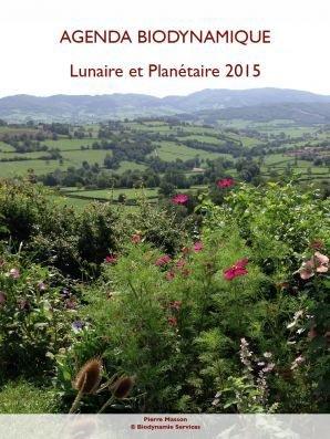 Agenda biodynamique lunaire et planétaire 2015 - biodynamie services - 9782953828962