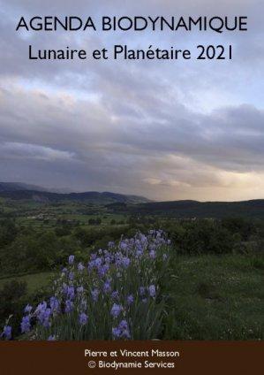 Agenda biodynamique lunaire et planétaire 2021 - biodynamie services - 9791095510123 -