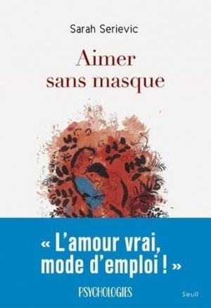Aimer sans masque - Seuil - 9782021449983 -