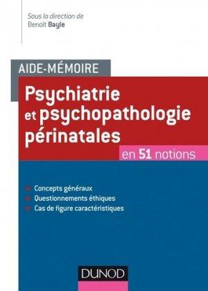Aide-mémoire - Psychiatrie et psychopathologie périnatales-dunod-9782100768844