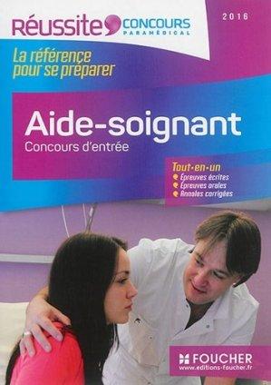 Aide-soignant - Concours d'entrée 2016 - foucher - 9782216129126 -