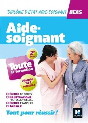 Aide-soignant, toute la formation. DEAS, Modules 1 à 8 + AFGSU 2, 2e édition - Foucher - 9782216149872 -