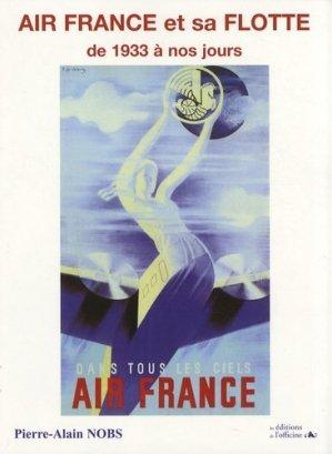 Air France et sa flotte. De 1933 à nos jours - de l'officine - 9782355510298 -