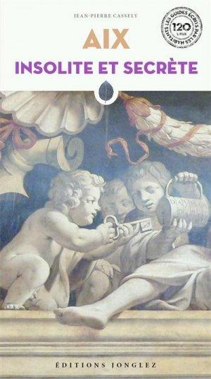 Aix insolite et secrète - Editions Jonglez - 9782361954475 -