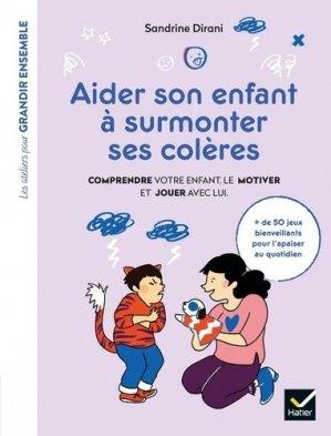 Aider son enfant à surmonter ses colères - hatier - 9782401050990