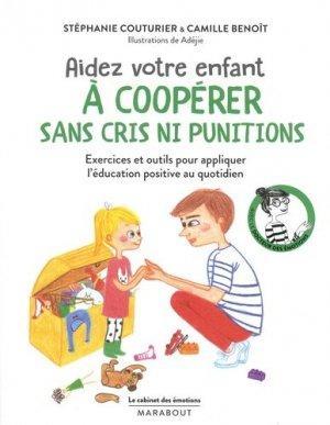 Aidez votre enfant à coopérer sans cris ni punitions - Marabout - 9782501128896 -