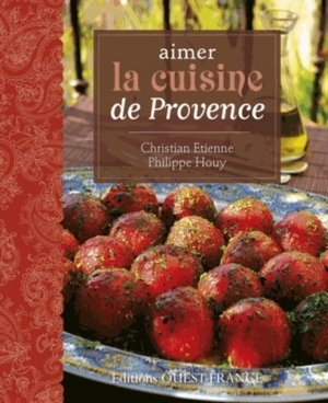Aimer la cuisine de Provence - Ouest-France - 9782737356681 -