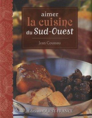 Aimer la cuisine du Sud-Ouest - Ouest-France - 9782737357343 -