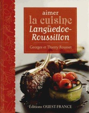 Aimer la cuisine du Languedoc-Roussillon - Ouest-France - 9782737358777 -