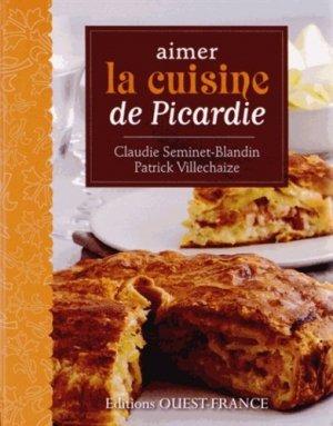 Aimer la cuisine de Picardie - Ouest-France - 9782737359224 -
