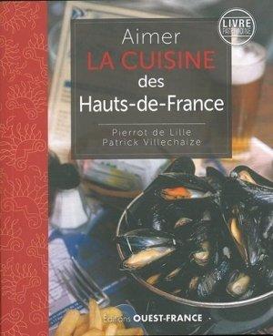 Aimer la cuisine du Nord-Pas-De-Calais et Picardie - Ouest-France - 9782737376986 -