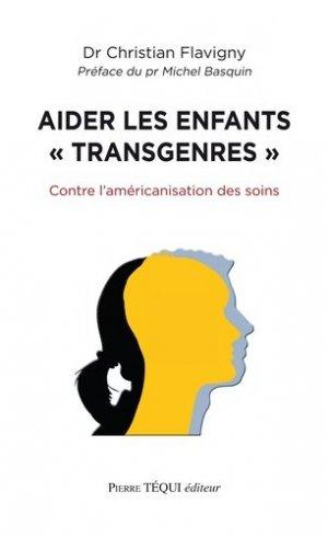 Aider les enfants 'transgenres' - Pierre Téqui (Editions) - 9782740323434 -