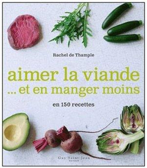 Aimer la viande... et en manger moins en 150 recettes - guy saint jean  - 9782894554678 -